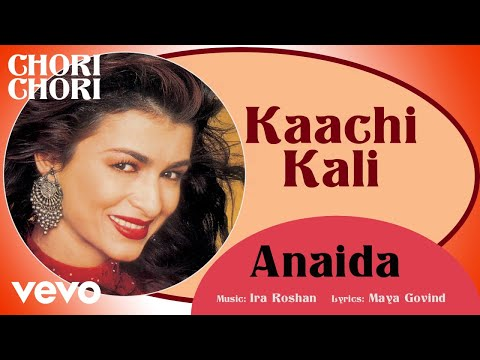 Kaachi Kali - Chori Chori   Anaida   Official Hindi Pop Song