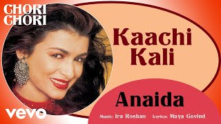 Kaachi Kali - Chori Chori | Anaida | Official Hindi Pop Song