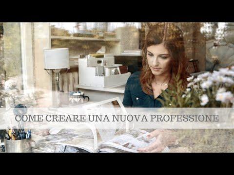 COME CREARE UNA NUOVA PROFESSIONE,  PARTENDO DALLA TUA CASA!!