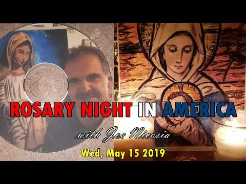 ROSARY NIGHT IN AMERICA - Wed. May 15, 2019