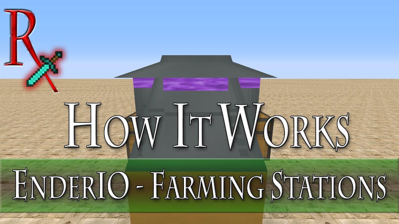 How It Works - EnderIO Farming Stations - Tutorial