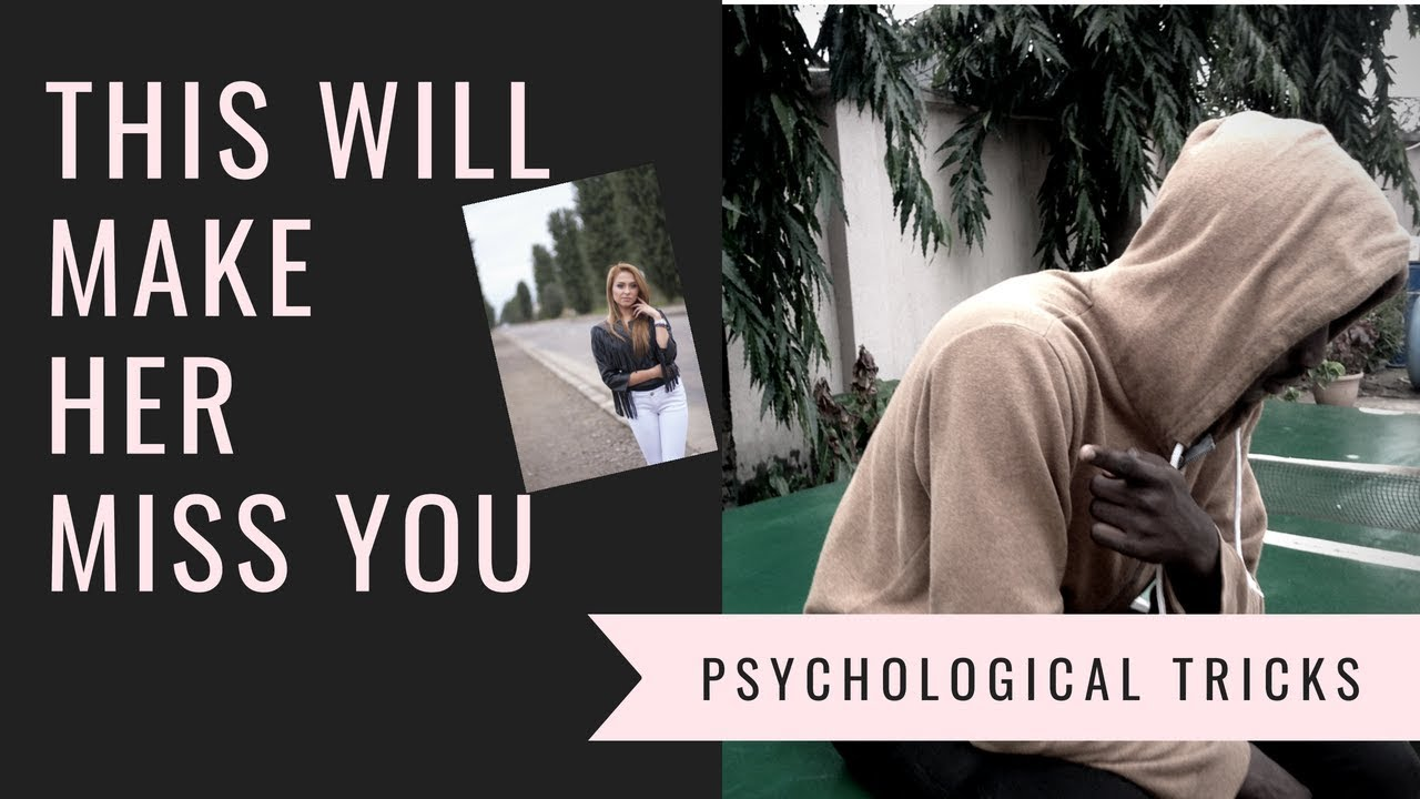 8 PSYCHOLOGICAL TRICKS TO MAKE HER MISS YOU