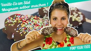 Eis am Stiel | Magnum selbst machen | Felicitas Then | Pimp Your Food