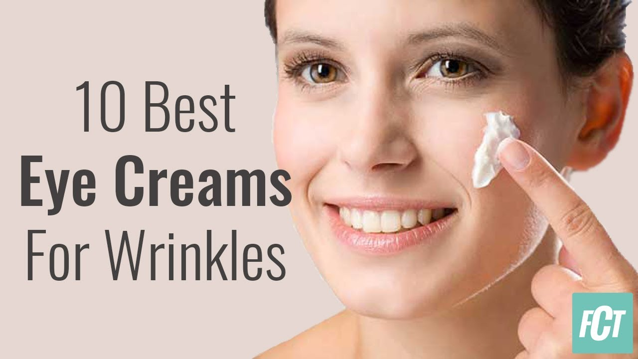10 Best Eye Creams For Wrinkles Remove Age Spots Dark Circles