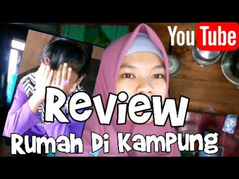 review rumah di kampung halaman, sederhana!! - youtube