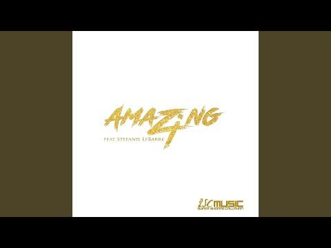 Amazing (feat. Stefanie LeBarre)