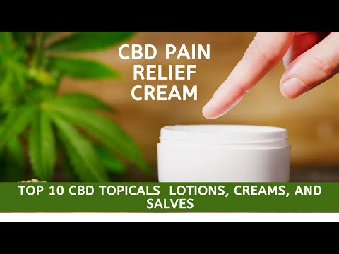 Cbd pain relief cream | Top 10 CBD Topicals: Lotions, Creams, and Salves