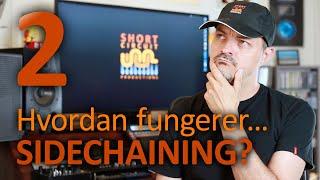 SC 02: Hvordan fungerer Sidechaining?