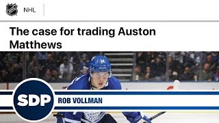 """Rob Vollman on """"The Case for Trading Auston Matthews"""" 