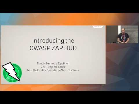 """Introducing the OWASP ZAP Heads Up Display (HUD)"" - Simon Bennetts"