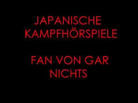 Japanische Kampfhörspiele - Fan Von Gar Nichts