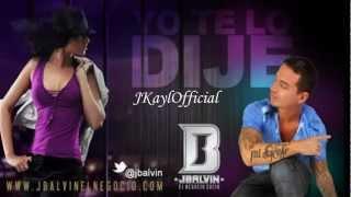 Yo Te Lo Dije ♪Letra/Lyrics♪ - J Balvin [Original] ★Reggaeton 2012★