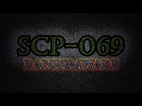 SCP-069 Ransomware | FMV #72
