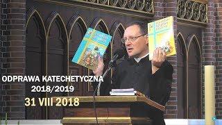 Istotna rola Arki - ks. Jacek Grzybowski (31 VIII 2018 r.)
