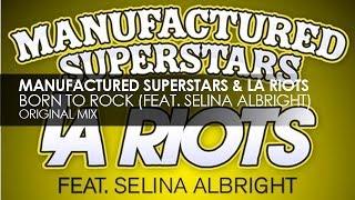 Manufactured Superstars & LA Riots featuring Selina Albright - Born To Rock