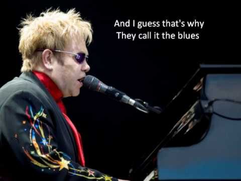 Elton John I Guess That's Why They Call It The Blues Lyrics