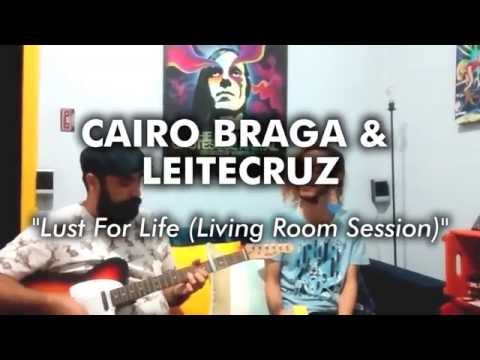 Cairo Braga & leitecruz - Lust For Life (Living Room Session)