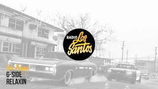 G-Side - Relaxin (Radio Los Santos)