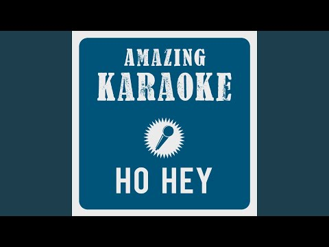 Ho Hey (Karaoke Version) (Originally Performed By Lumineers) Mp3