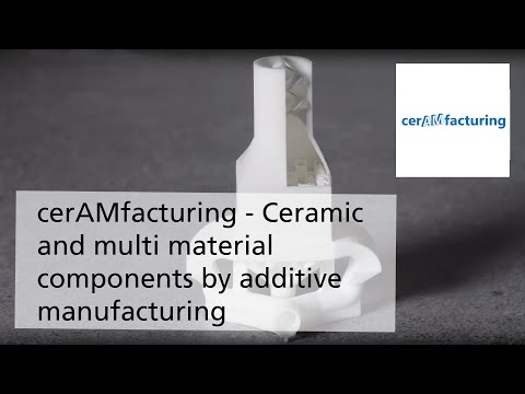 cerAMfacturing – Ceramic and multi material components by additive manufacturing