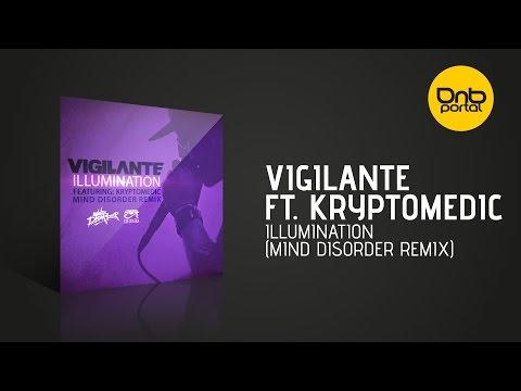 Vigilante ft. Kryptomedic - Illumination (Mind Disorder Remix) [Cleopatra Records]