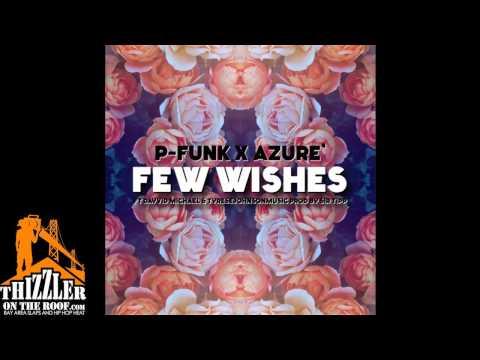 P-Funk x Azure ft. Dayid Michael & TyreseJohnsonMusic - Few Wishes (prod. Sir Tipp) [Thizzler.com]