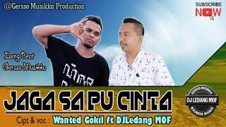 JAGA SA PU CINTA - DJ LEDANG MOF FEAT WANTED GOKIL [ VIDEO LIRIK OFFICIAL]