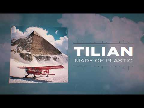 Tilian - Made of Plastic