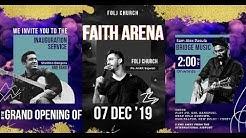 Faith Arena Inauguration Service   7th December 2019