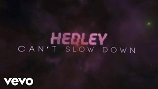 Hedley - Can't Slow Down