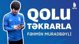 #QoluTəkrarla - Fəhmin Muradbəyli