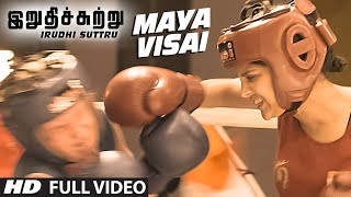 "Maya Visai Full Video Song || ""Irudhi Suttru"" 