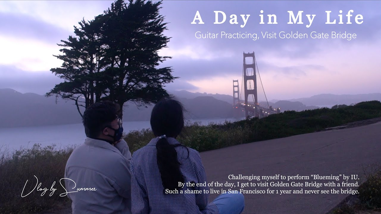 A Day in My Life: Visit Golden Gate Bridge, Guitar Practicing