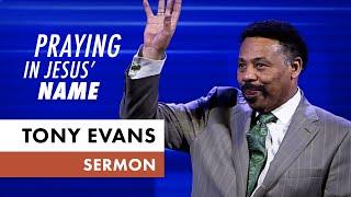 Praying in Jesus' Name - Tony Evans Sermon