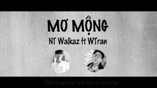 [ Video Lyric ] Mơ Mộng - NT Walkaz  ft WTran ( Rapviet Underground )