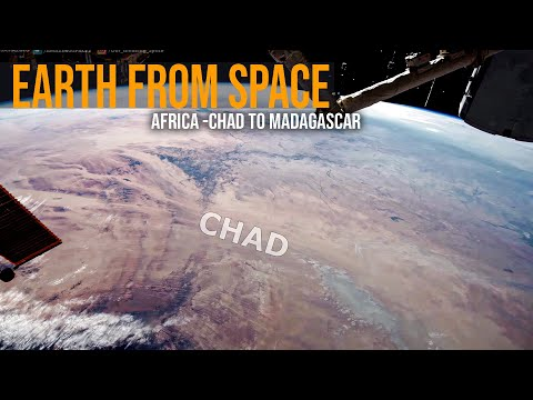 Earth From Space - AFRICA [ From Chad To Madgascar Seen From The ISS - 4K Video
