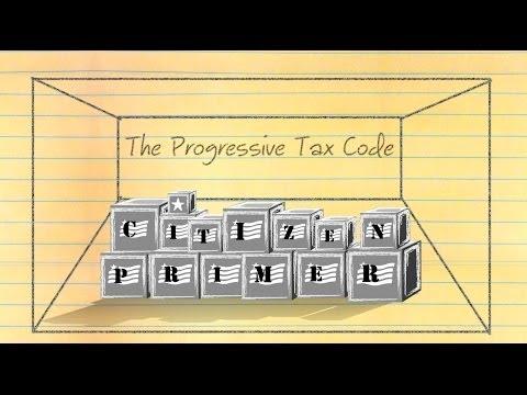 Citizen Primer: Progressive Tax Code