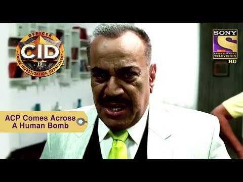 Your Favorite Character | ACP Pradyuman Comes Across A Human Bomb | CID