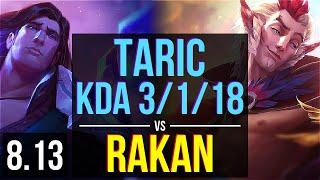 TARIC vs RAKAN (SUPPORT) ~ KDA 3/1/18, 800+ games ~ NA Master ~ Patch 8.13