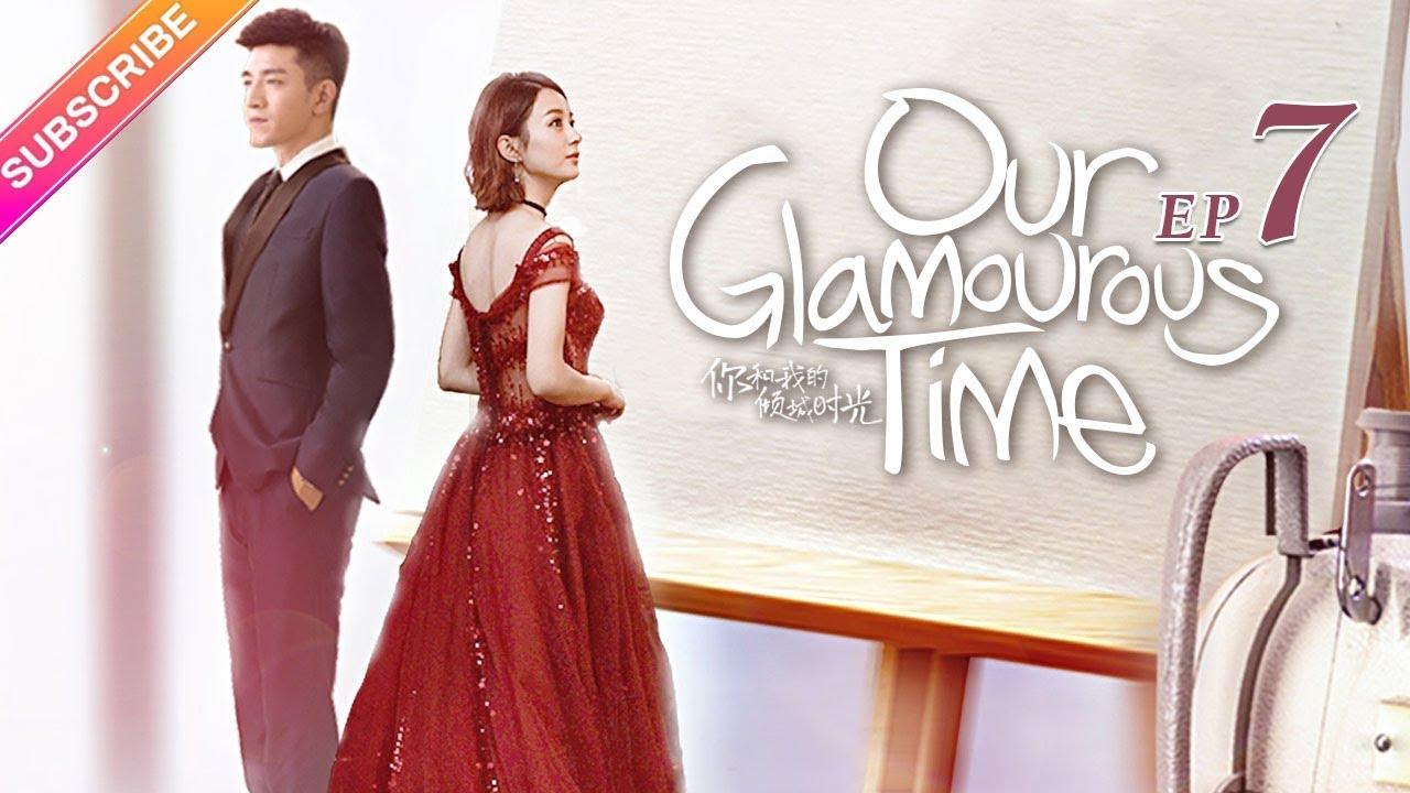 Download Our Glamorous Time EP7 - Zhao Liying, Kim, Ham, Lin Yuan, Cao Xiwen【Fresh Drama】