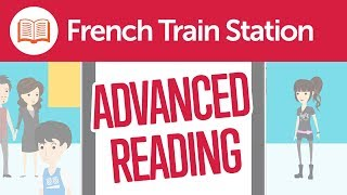 French Train Station Reading Comprehension for Advanced