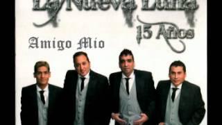 La Nueva Luna - Amigo Mio [Junio 2012]