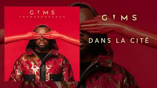 GIMS - Dans la cité (Audio Officiel)