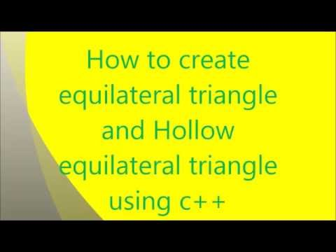 how to create equilateral triangle and hollow equilateral triangle using c++