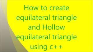 كيفية إنشاء مثلث متساوي الأضلاع و الجوف مثلث متساوي الأضلاع باستخدام c++