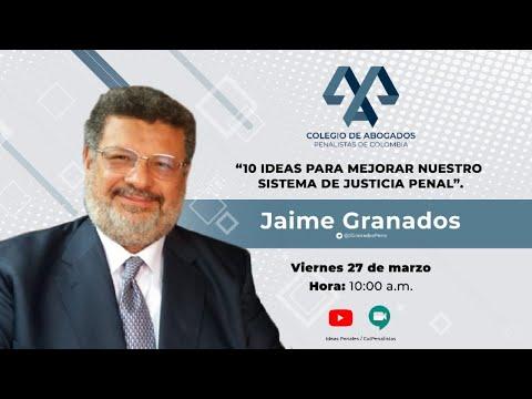 Discusiones Penales - 10 Propuestas para mejorar el sistema de justicia penal por Jaime Granados