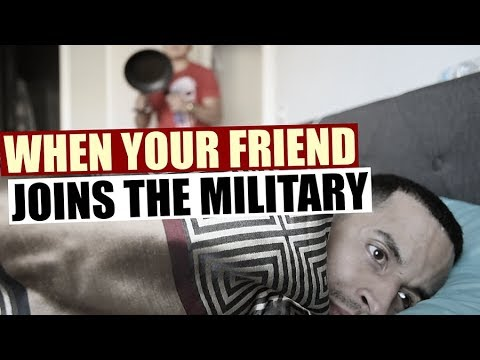 When Your Friend Joins The Military! (with NAVA THE BEAST)
