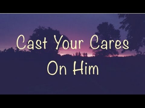 Cast Your Cares On Him (New Gospel Song)