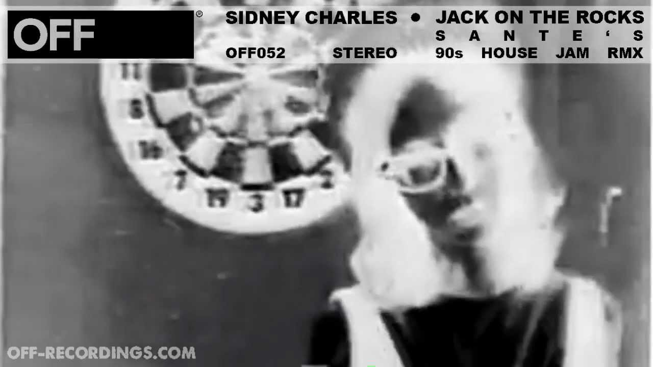 Download Sidney Charles - Jack On The Rocks (Santés 90's House Jam Remix) - OFF052