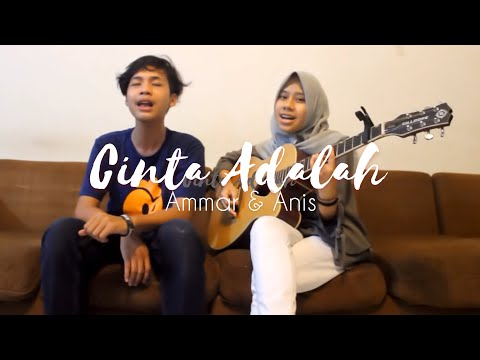 Cinta Adalah - The Overtunes Cover by (Anisnhw & Ammar)